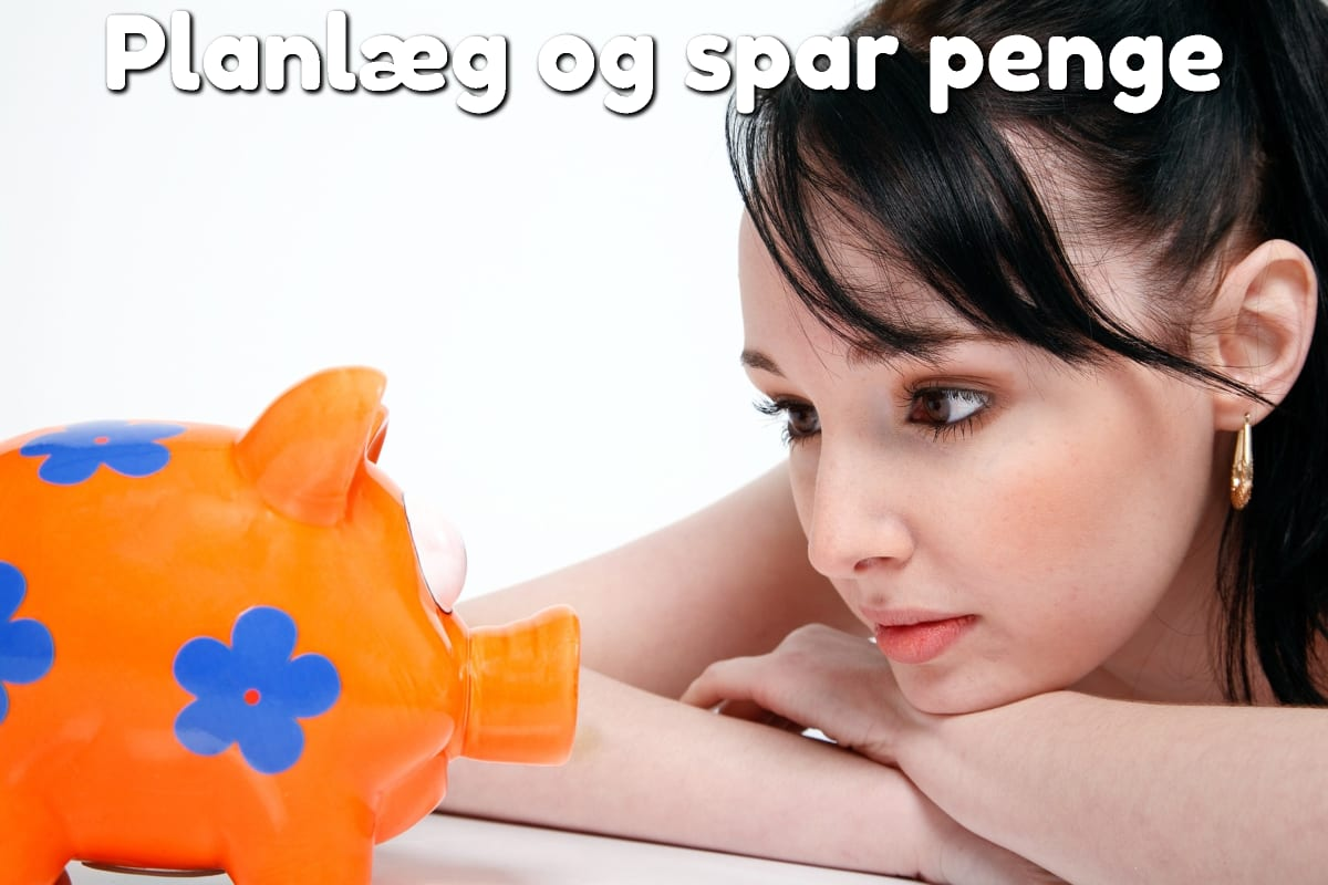 Planlæg og spar penge