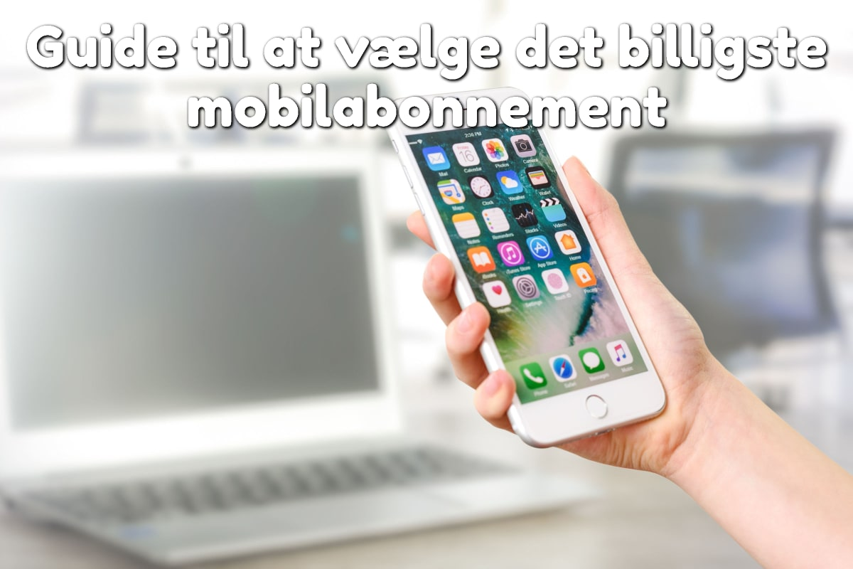 Guide til at vælge det billigste mobilabonnement